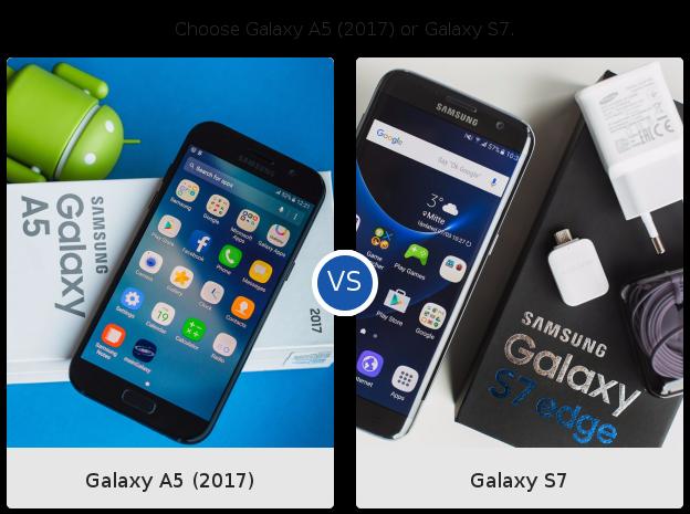 Samsung Galaxy A5 2017 Vs S7 Quelle Est La Meilleure Affaire