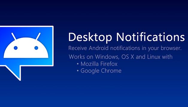 Desktop Notifications - restez informé de tout depuis votre PC
