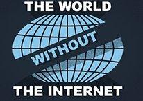 Riesci ad immaginarti un mondo senza internet?