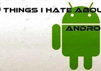 Cinque cose che odio di Android