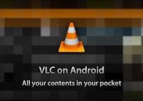 VLC per Android - Finalmente sul Play Store la versione ufficiale!
