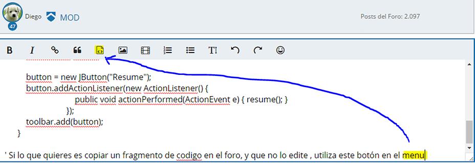 ' Si lo que quieres es copiar un fragmento de codigo en el foro, y que no lo edite , utiliza este botón en el menu