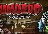 Undead Soccer, calcio e zombie in un unico gioco