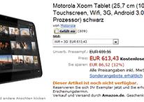 """Motorola Xoom jetzt für """"nur"""" noch 613€ vorzubestellen - UPDATE: Preis auf Amazon wieder 699€"""
