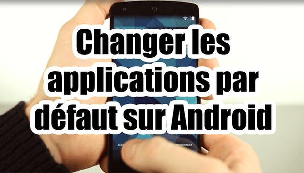Tutoriel vidéo : les applications par défaut sur Android