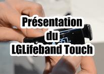 Le LG Lifeband Touch en vidéo