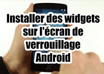 Tuto vidéo : ajouter des widgets sur l'écran de verrouillage Android
