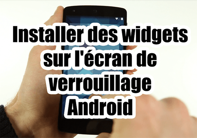 widget verrouillage android video