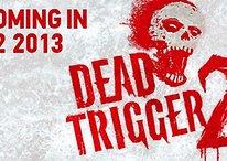 Dead Trigger 2 Coming Q2 2013!