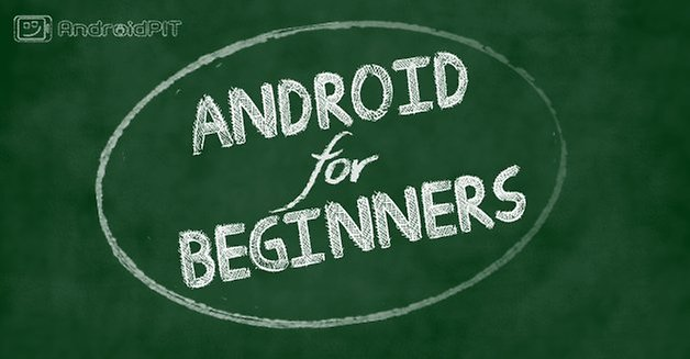androidpit android for beginners