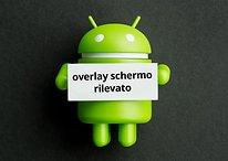 """""""Overlay schermo rilevato"""": come risolvere il problema"""