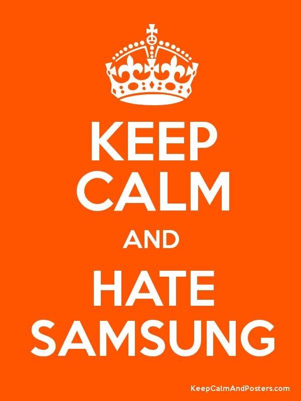 keep calm hate samsung