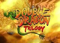 Double Dragon Trilogy: Der Pate aller Prügelspiele kehrt zurück