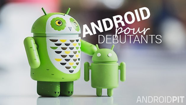 ANDROID POUR DEBUTANTS