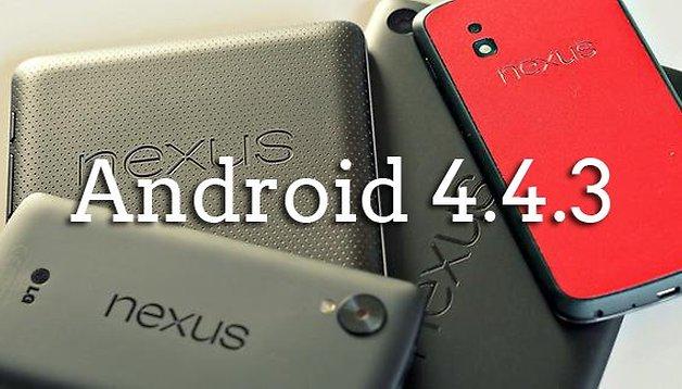 Cómo resolver los problemas de Android 4.4.3 en el Nexus 5, Nexus 4 y Nexus 7