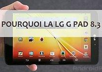 Pourquoi j'ai choisi la LG G Pad 8.3