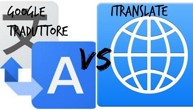 Google Traduttore vs. iTranslate: due traduttori a confronto
