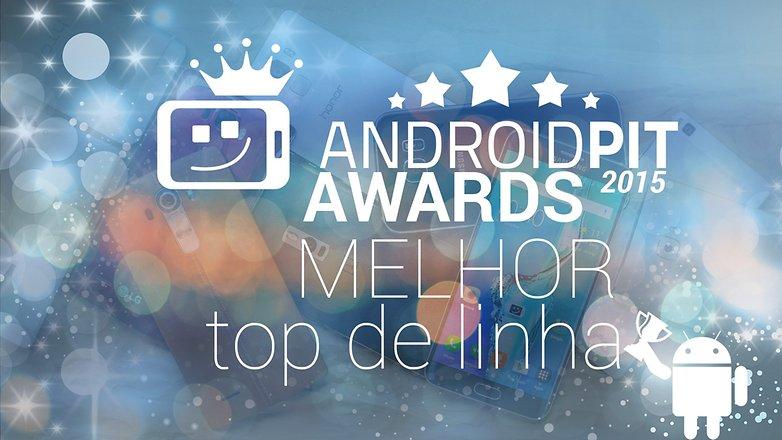 AndroidpPIT AWARDS Melhor top de linha