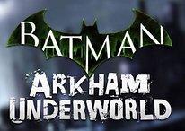Batman Arkham Underworld: Neues Android-Spiel will diese Mega-Hits übertrumpfen