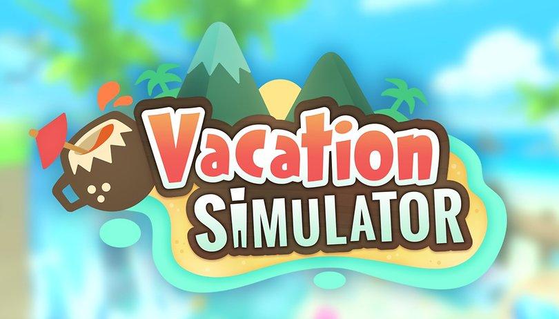 Vacation Simulator: Urlaub! Aber nur simuliert, bitte