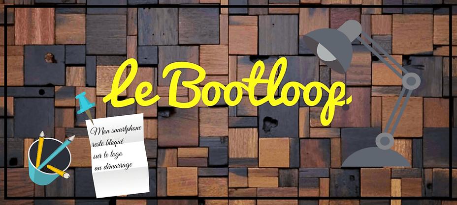 Le Bootloop : Mon smartphone reste bloque sur le logo au ...