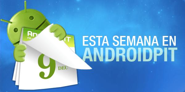 esta semana en androidpit noticias de android