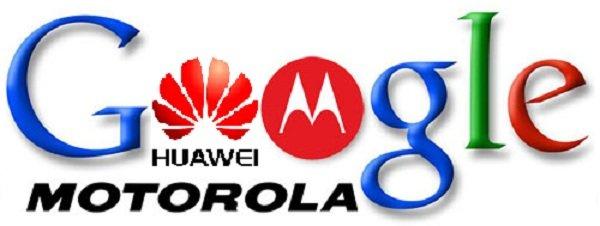 motorola huawei google