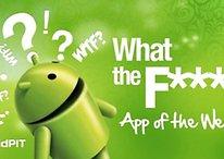 WTF App - Cuando a la peña de Android se le va de las manos