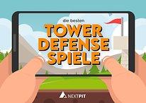 Die besten Tower-Defense-Spiele für Android und iOS