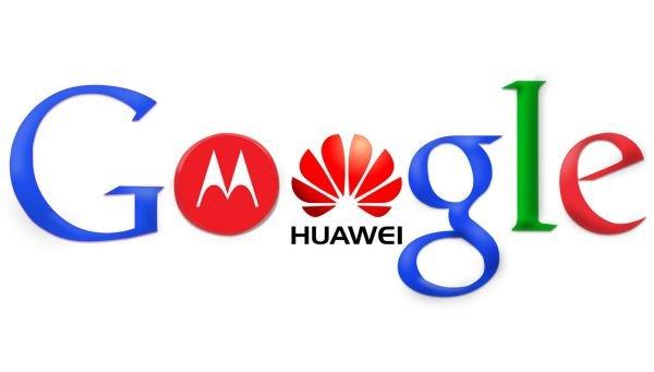 Google Motorola Huawei